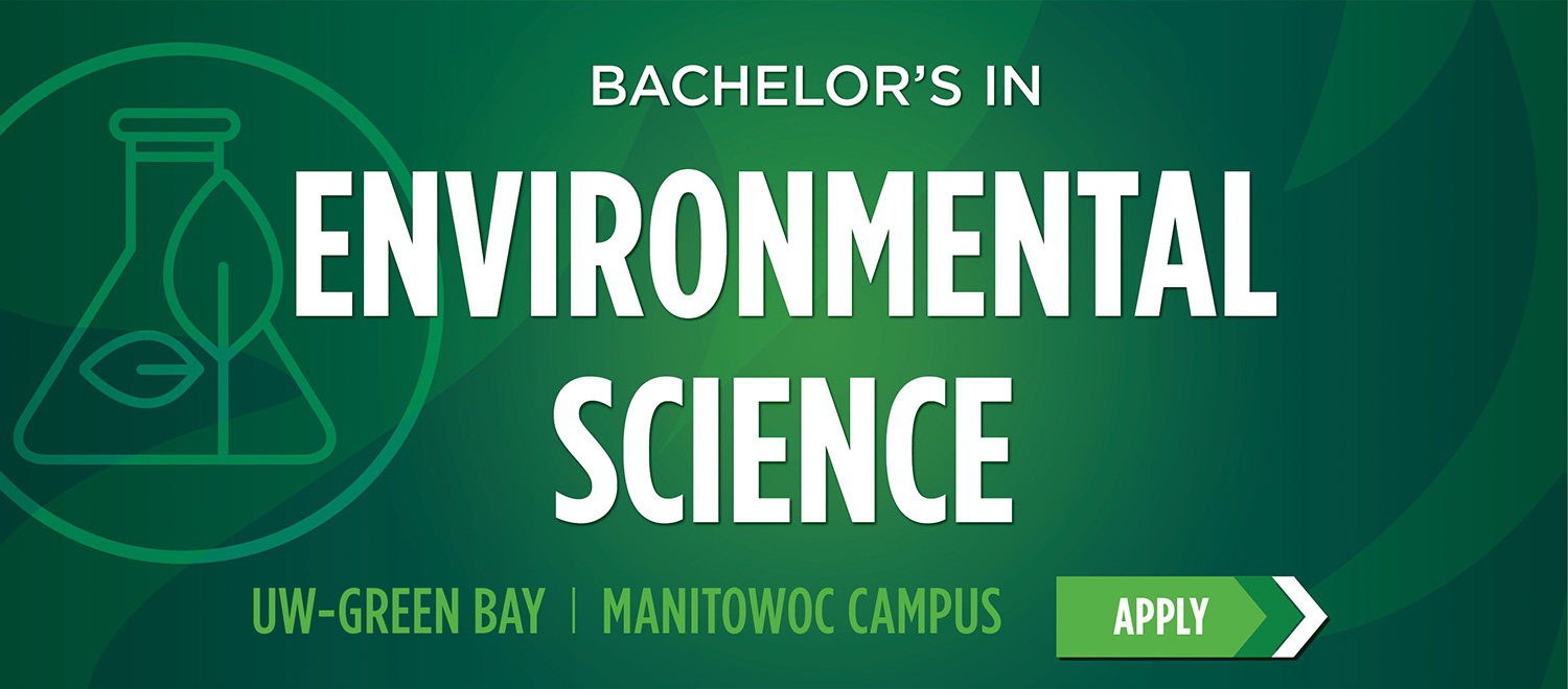 Bachelor's in Environmental Science, UW-Green Bay, Manitowoc Campus
