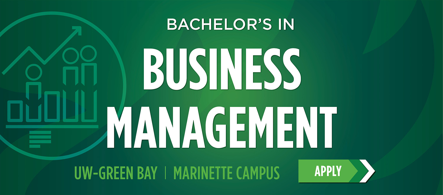 Bachelor's in Business Management. UW-Green Bay, Marinette Campus
