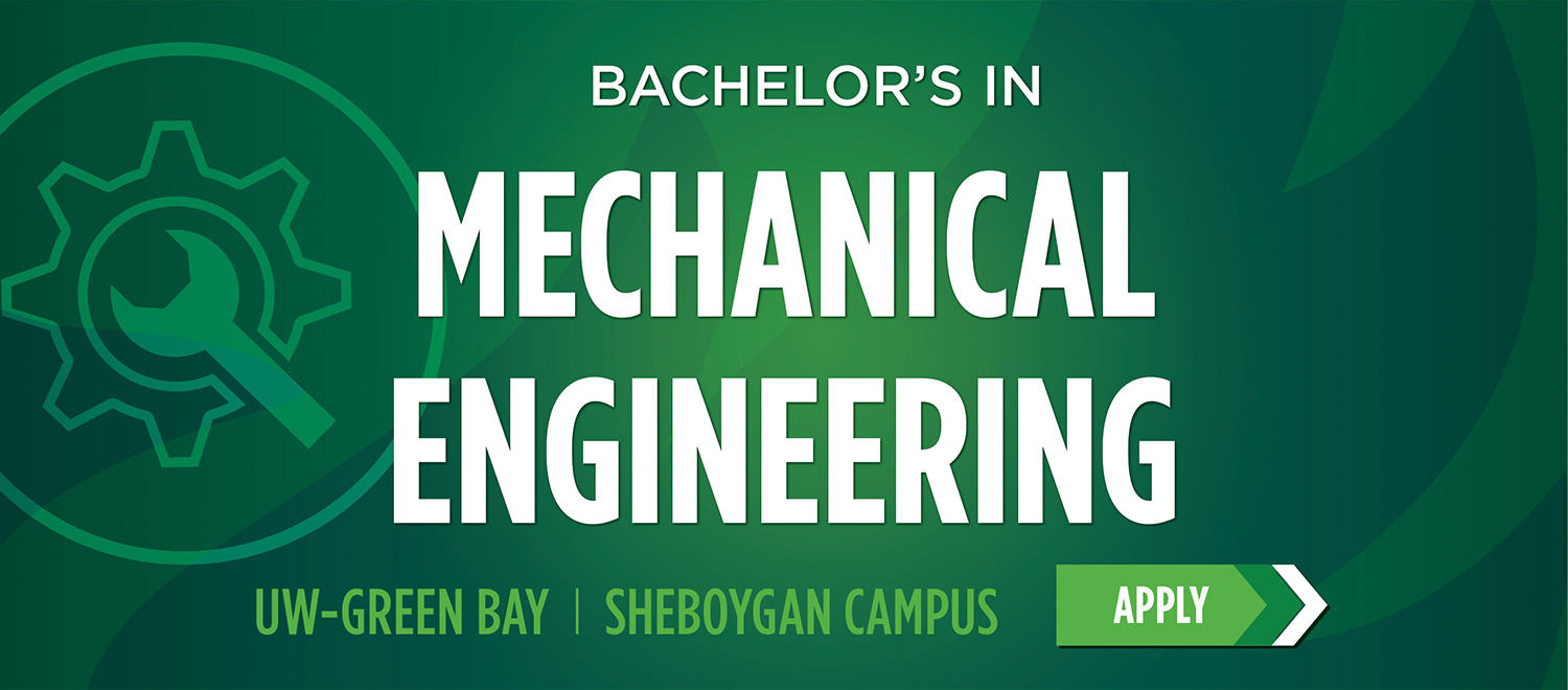 Bachelor's in Mechanical Engineering, UW-Green Bay, Sheboygan Campus